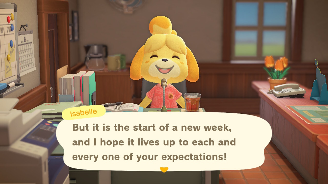 "A screenshot from Animal Crossing: New Horizons. Isabelle sits at her desk in resident services, reading out the morning announcements. ""But it is the start of a new week, and I hope it lives up to each and every one of your expectations!"""