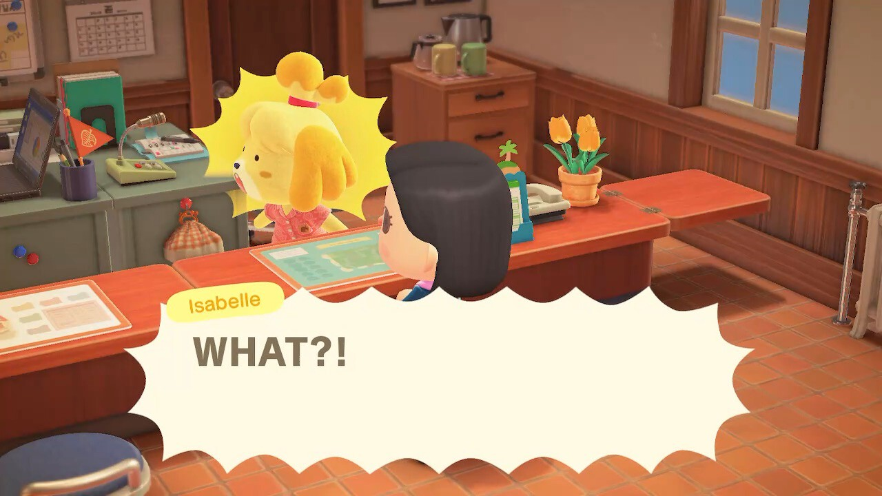 "A screenshot from Animal Crossing: New Horizons. Isabelle sits behind the counter in resident services, looking off screen towards Tom Nook. In large letters, she says ""WHAT?!"" She is shocked, and it's adorable."